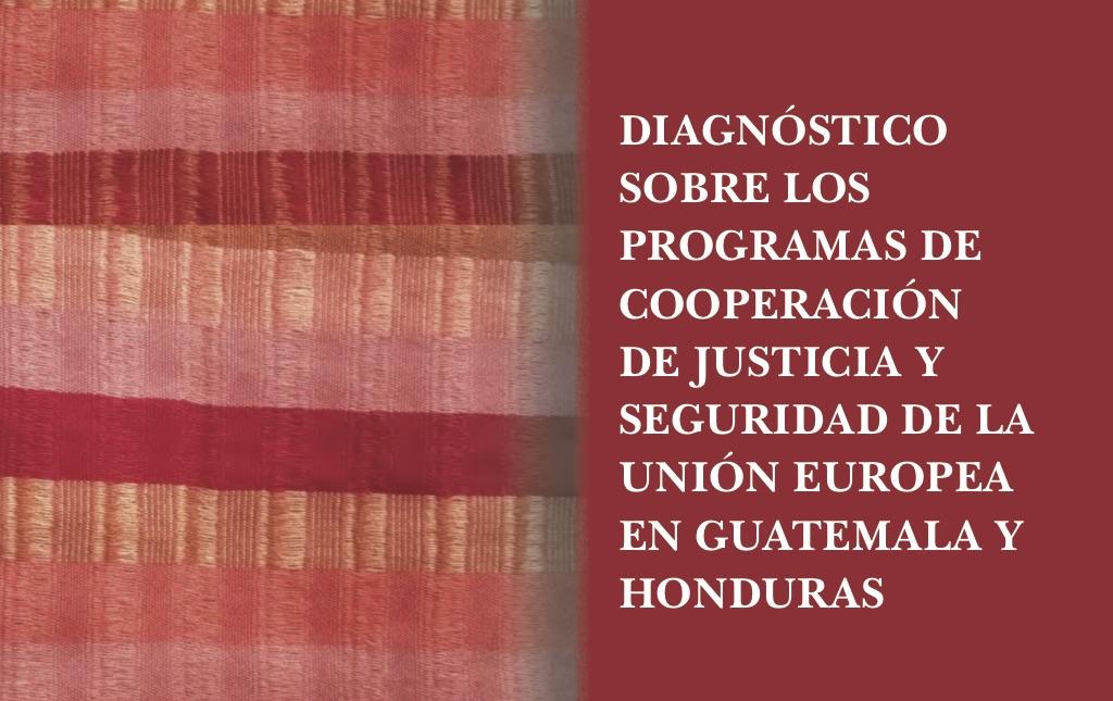 Nueva publicación: Justicia y seguridad en Honduras y Guatemala