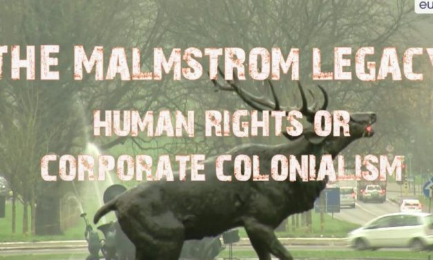 The Malmstrom Legacy: Human rights or corporate colonialism