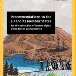 Recommendations to the EU and its Member States for the protection of human rights defenders in Latin America