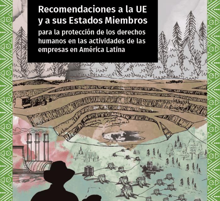 Recomendaciones a la UE y a sus Estados Miembros para la protección de los derechos humanos en las actividades de las empresas en América Latina