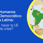 Debate sobre Derechos Humanos y Espacio Democrático en América Latina